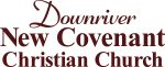 Downriver New Covenant Christian Church